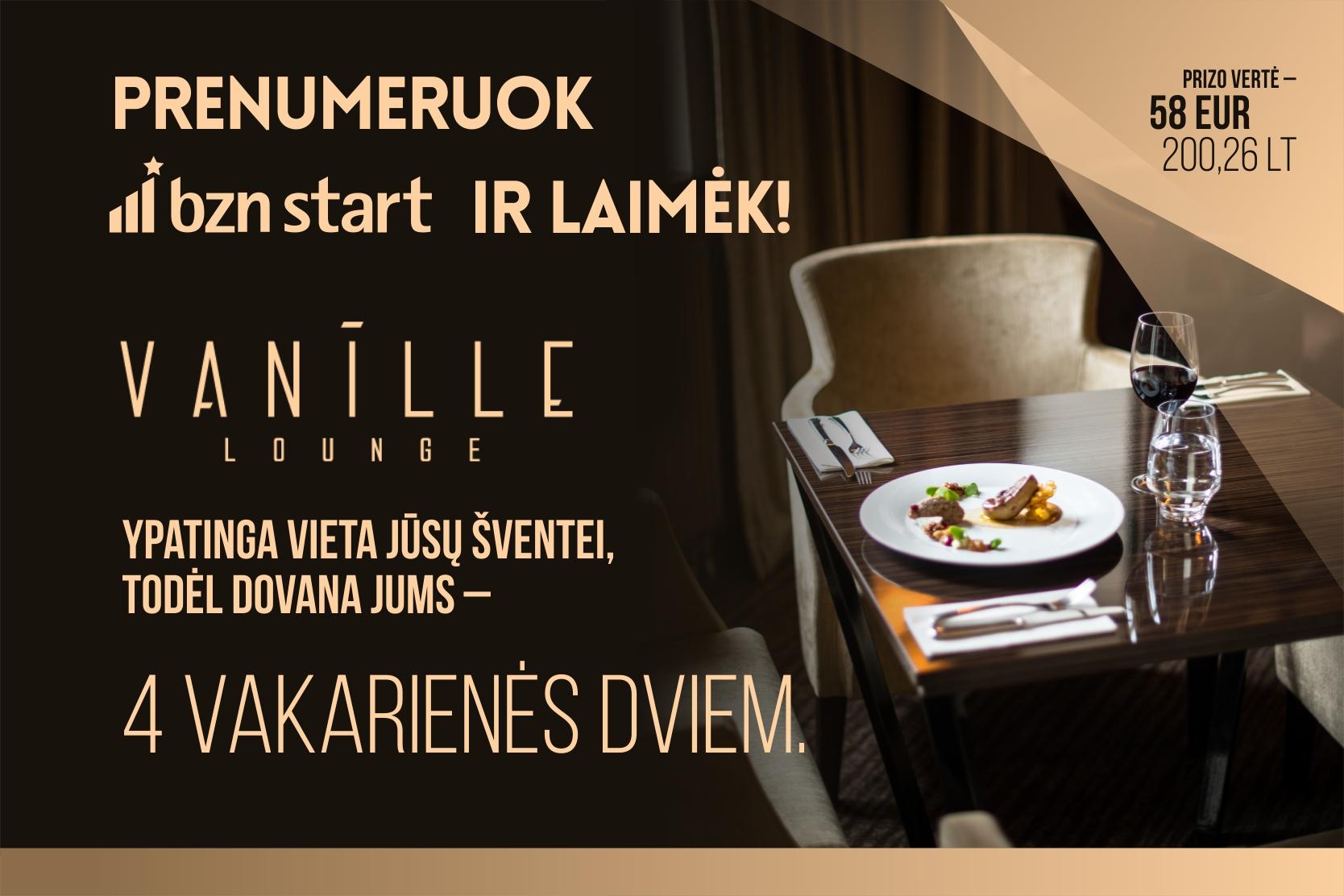 """Tapkite """"BZN start"""" draugais ir laimėkite ypatingą vakarą restorane """"VANILLE LOUNGE""""!"""