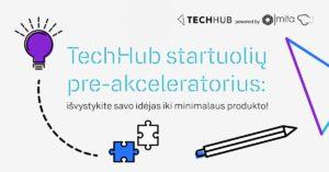 TechHub startuolių pre-akceleratoriaus pristatymas